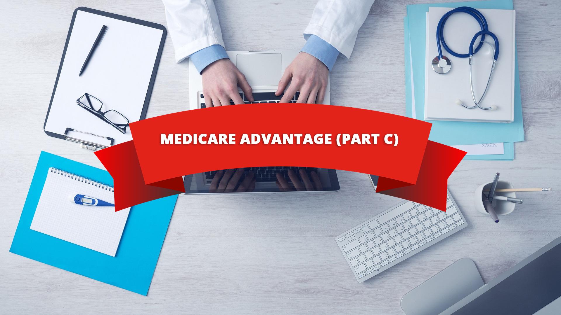 what is medicare advantage plan part c?